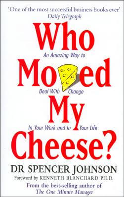 One of the best business books is Who Moved My Cheese?