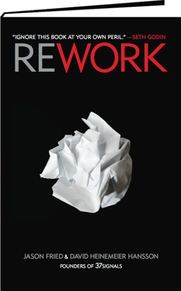 Rework is a wonderful and impactful business book.