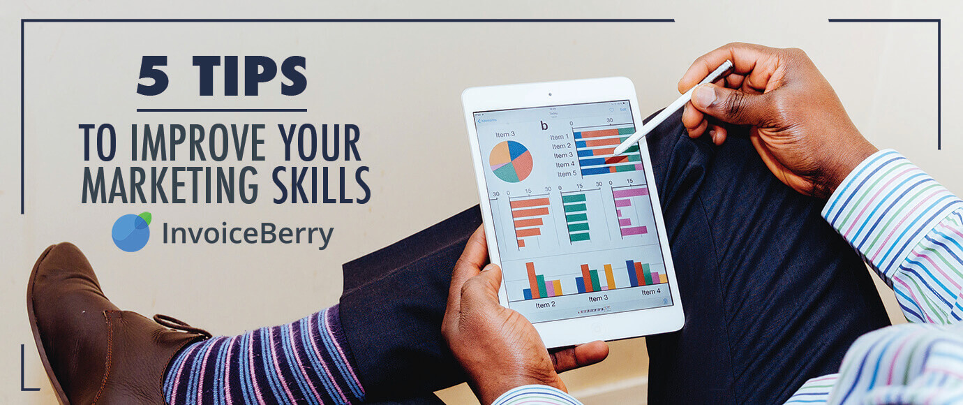 Read up on the 5 best tips on how to improve your marketing skills today
