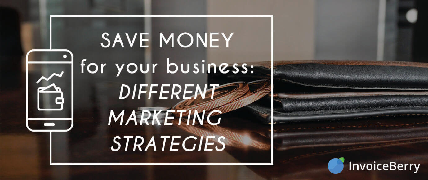 These are the most important and useful marketing strategies for how you can save money for you business