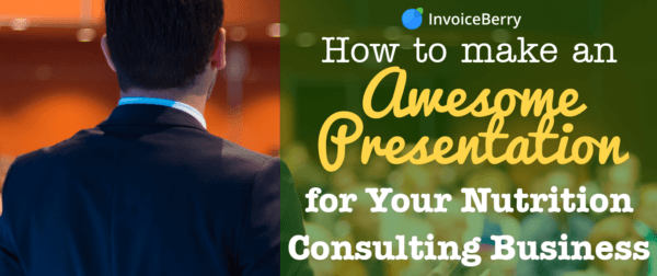 These are some awesome ways to make a presentation for your nutrition consulting business