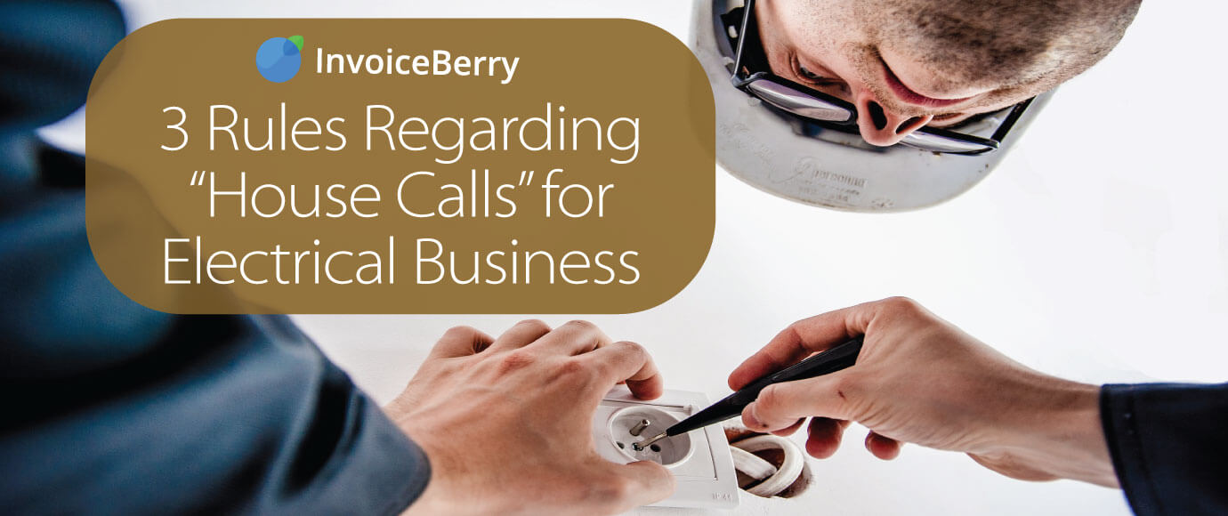 These are the 3 most important rules for house calls for small businesses