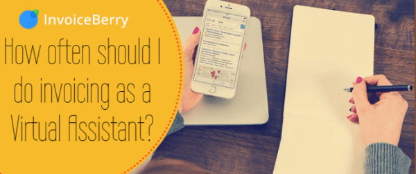 Unsure of how often to invoice your Virtual Assistant clients? Read here to find out!