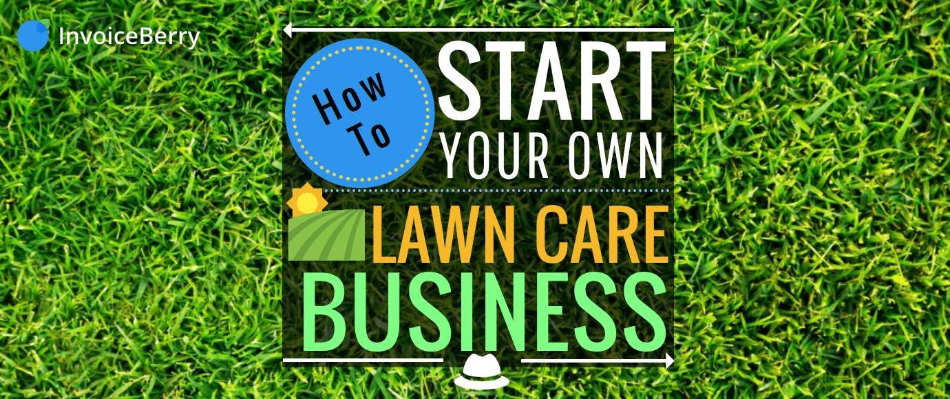 how to start your lawn care business invoiceberry blog. Black Bedroom Furniture Sets. Home Design Ideas