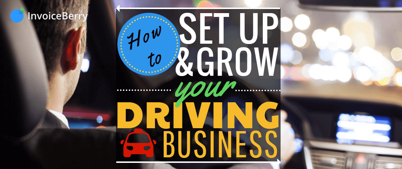 How to Set Up and Grow Your Driving Business | InvoiceBerry Blog