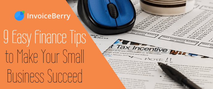 These are the 9 easiest finance tips to help you take care of your small business finances