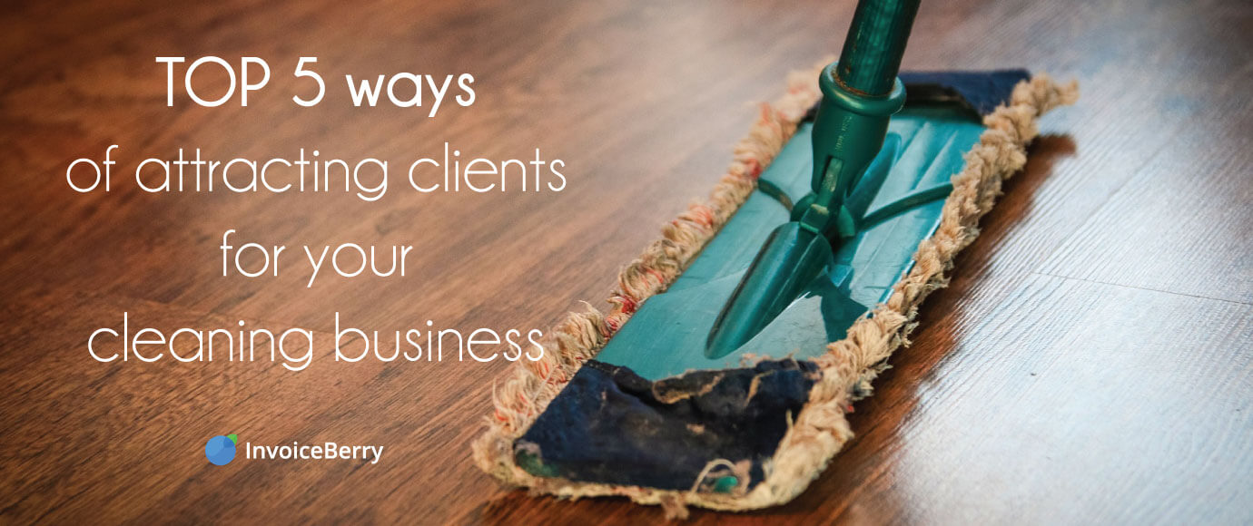 You need to know these top 5 ways on how to attract clients to your cleaning business