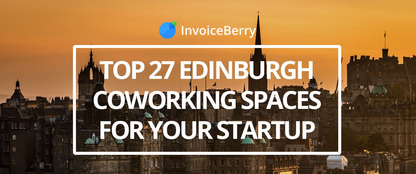 These are the 27 absolute best Edinburgh coworking spaces to help your startup succeed