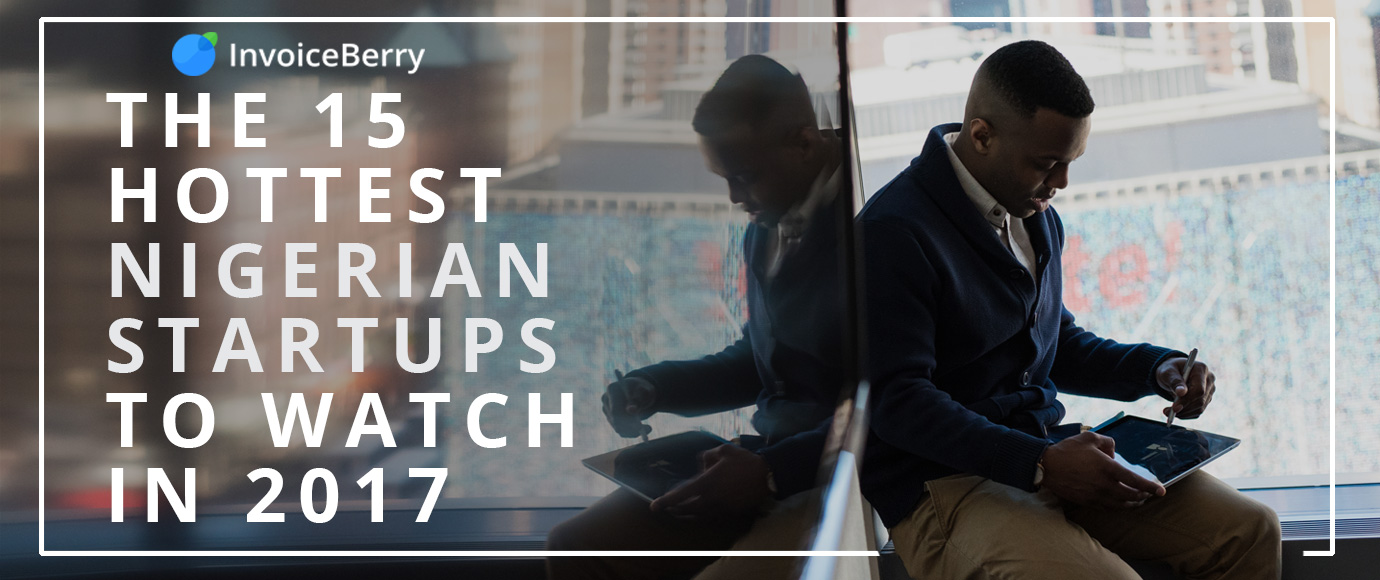 These are the 15 hottest Nigerian startups to watch for in 2017