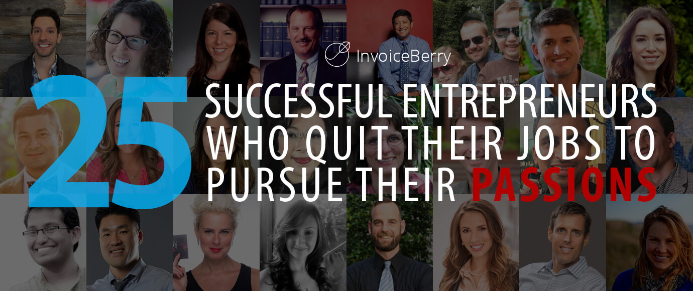 These are the real stories of 25 everyday successful entrepreneurs who quit their jobs to follow their dreams