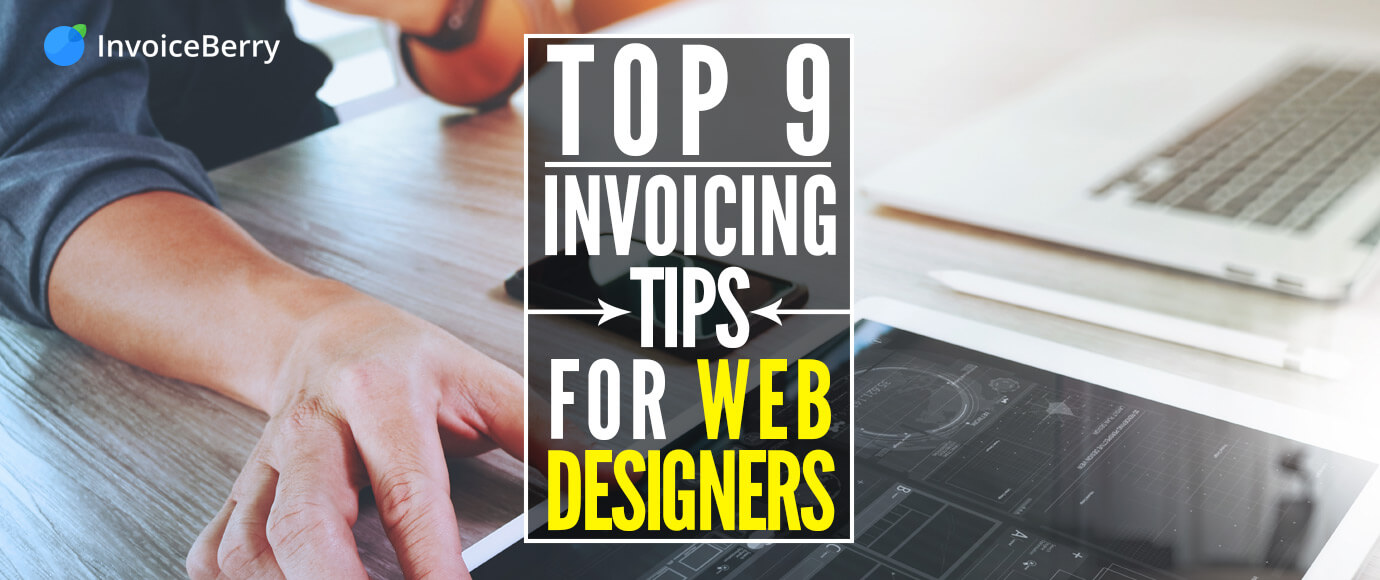 These are the 9 best invoicing tips to help web designers succeed