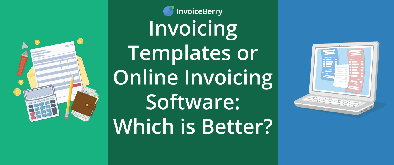 Find out which is better: invoicing templates or online invoicing software