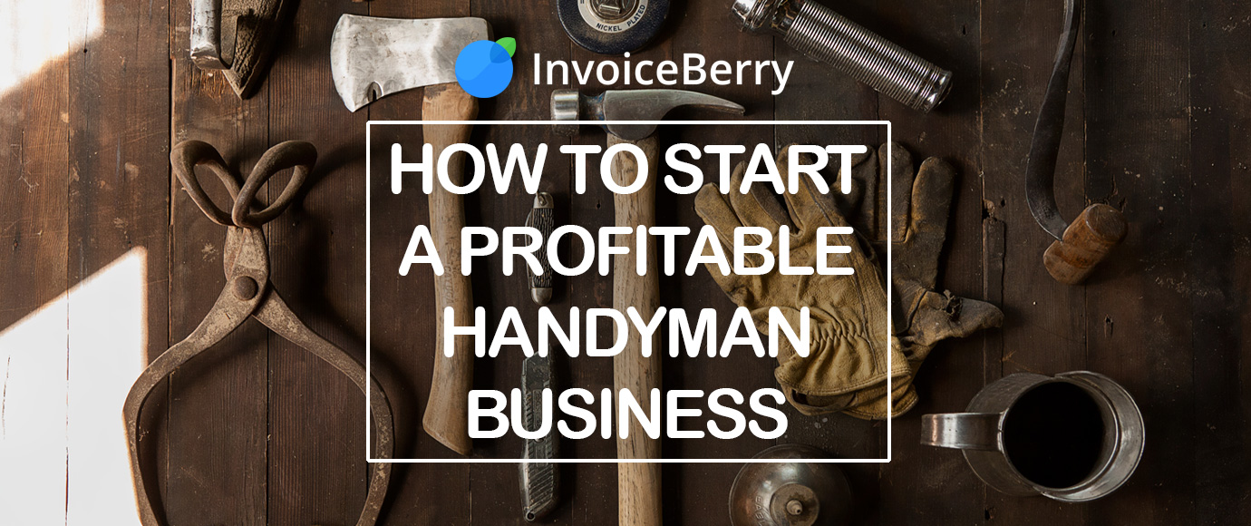 How to Start a Profitable Handyman Business | InvoiceBerry Blog