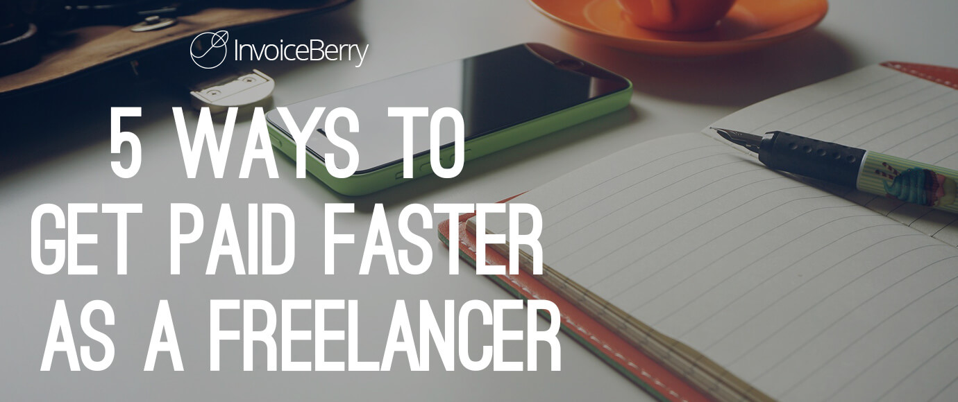These are the 5 best ways for freelancers to get paid faster