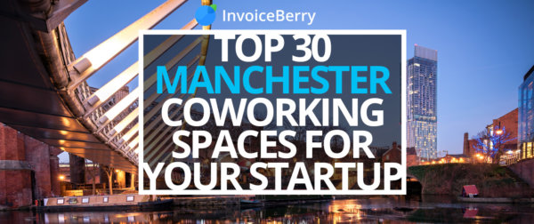 Check out our list of the top 30 Manchester coworking spaces for your startup