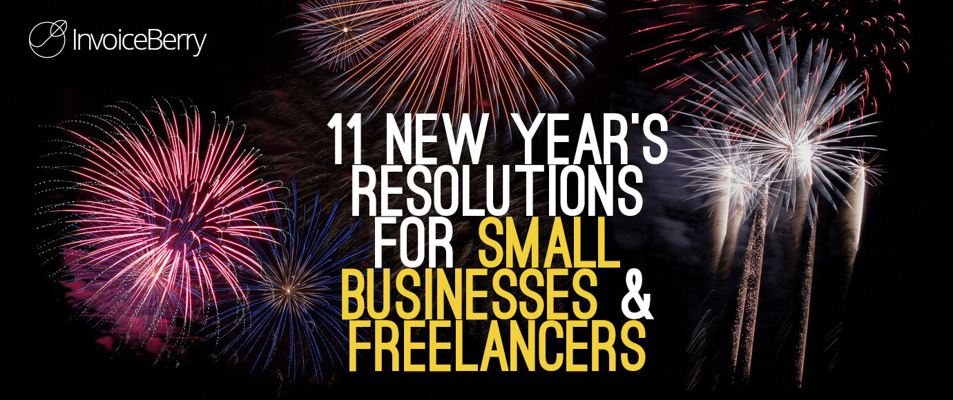 These are the 11 best New Year's resolutions small business and freelancers can make