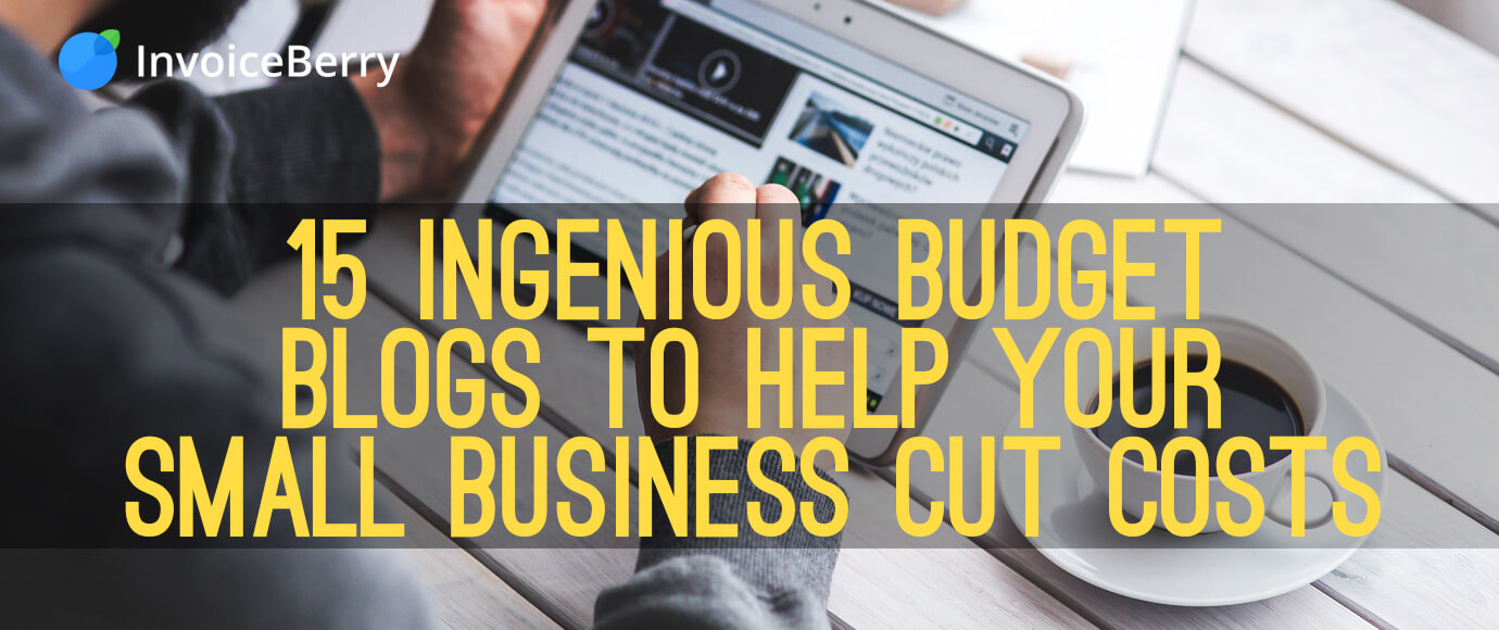 Check out these 15 great budget blogs to help small businesses cut costs