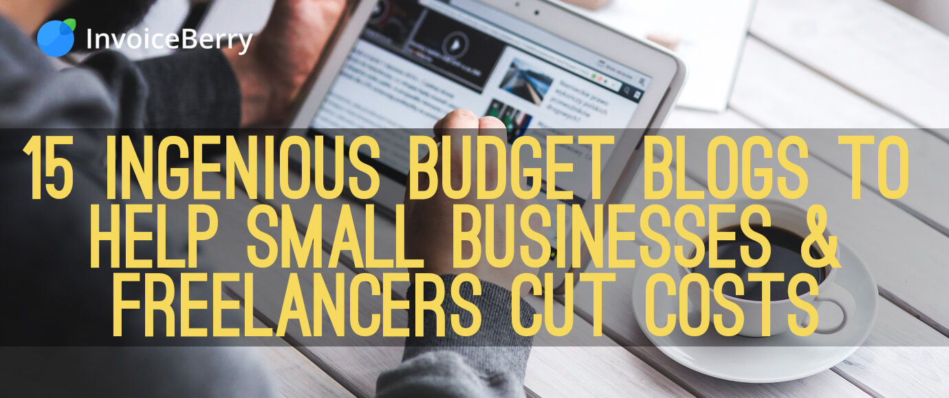 Check out these 15 great budget blogs to help small businesses and freelancers cut costs