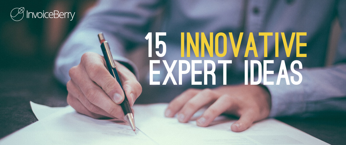 These 15 innovative ideas from the experts will help get your business off the ground