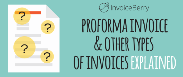 Check out our guide on what a proforma invoice and other types of invoices are