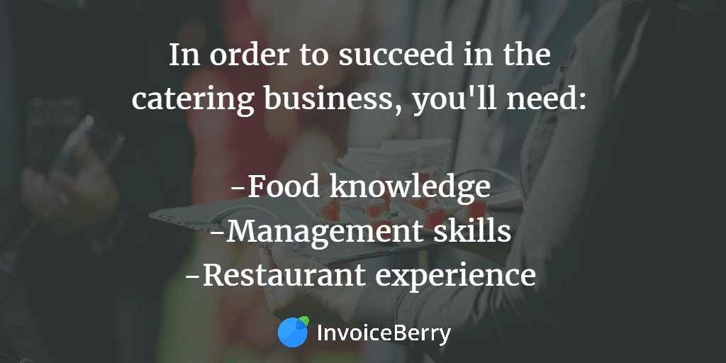 These are the skills and experiences you need to succeed in catering