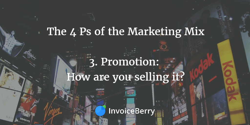 Your pricing strategies will determine your promotion