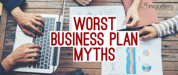 These are the 7 worst business plan myths you should be avoiding