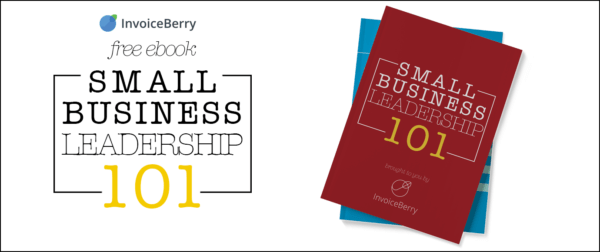 Get our free, all new ebook on Small Business Leadership 101