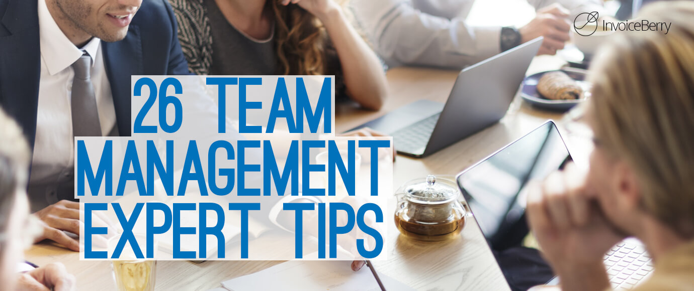 Get these 26 secret tips to effective team management from our panel of experts