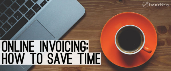 How online invoicing software can save you time and increase your income