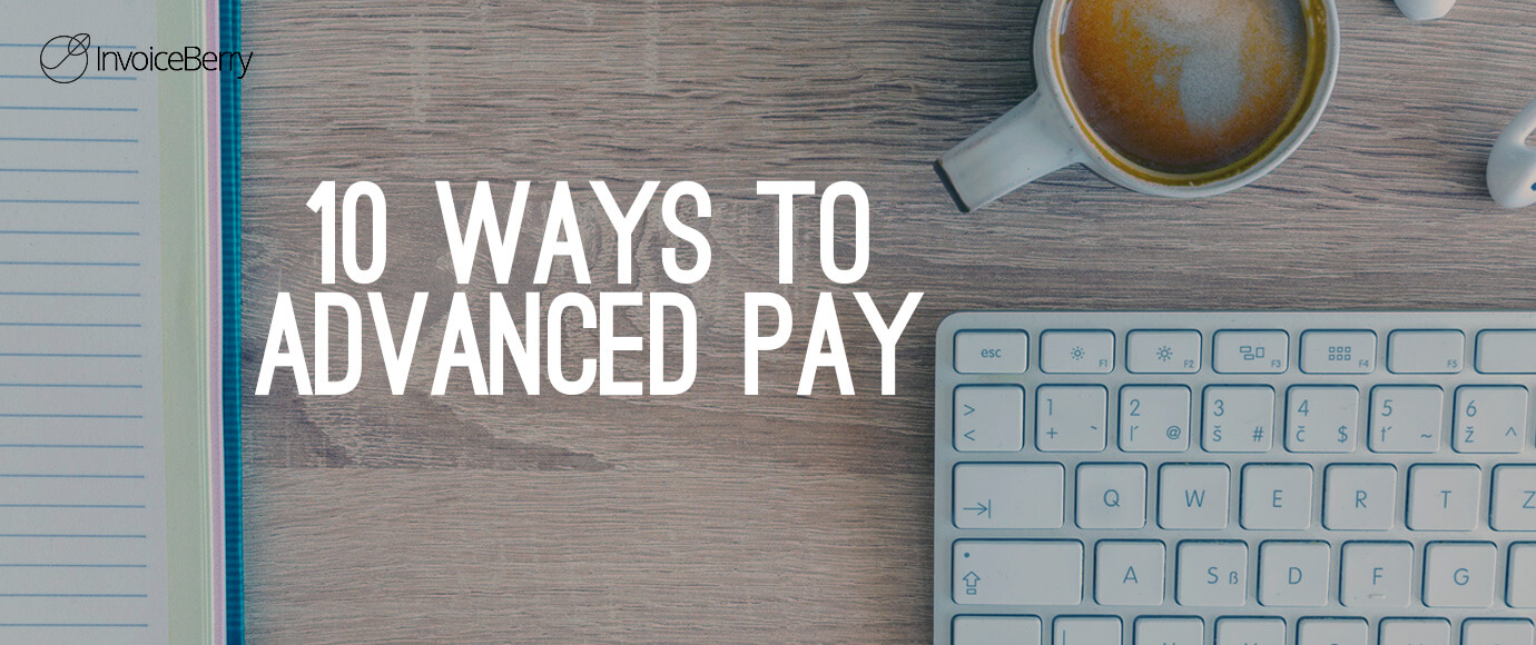 Thees are the 10 best ways for you to get paid in advance