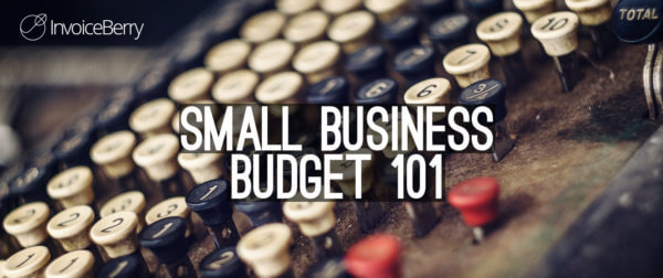 Get the most important steps you need in order to create your small business budget today