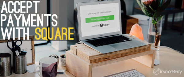 You can now accept credit and debit card payments for your invoices by linking your InvoiceBerry account with Square.