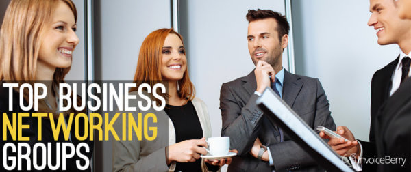 The top business networking groups to join in order to grow your business.