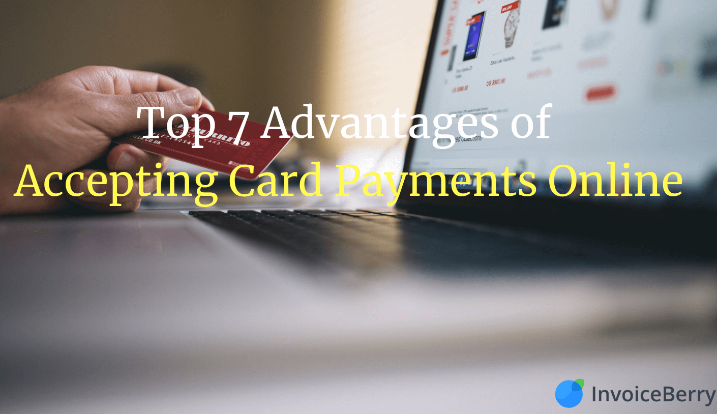 Top 7 Advantages of Accepting Card Payments Online