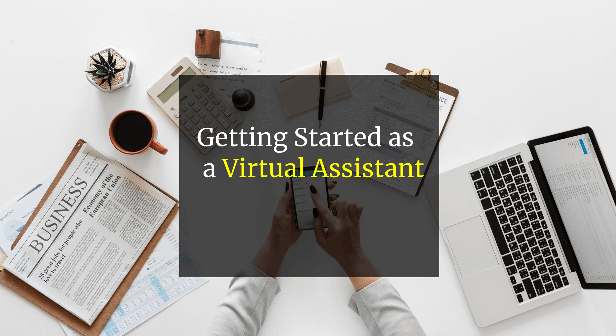 How to Get Started as a Virtual Assistant