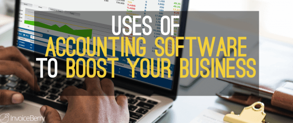 Uses-Of-Accounting-Software-To-Boost-Business