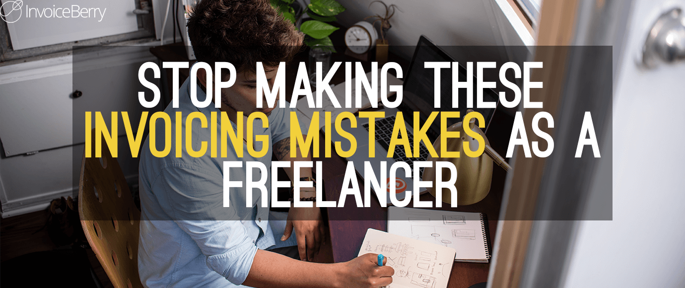 5-Invoicing-Mistakes-To-Avoid-As-Freelancer