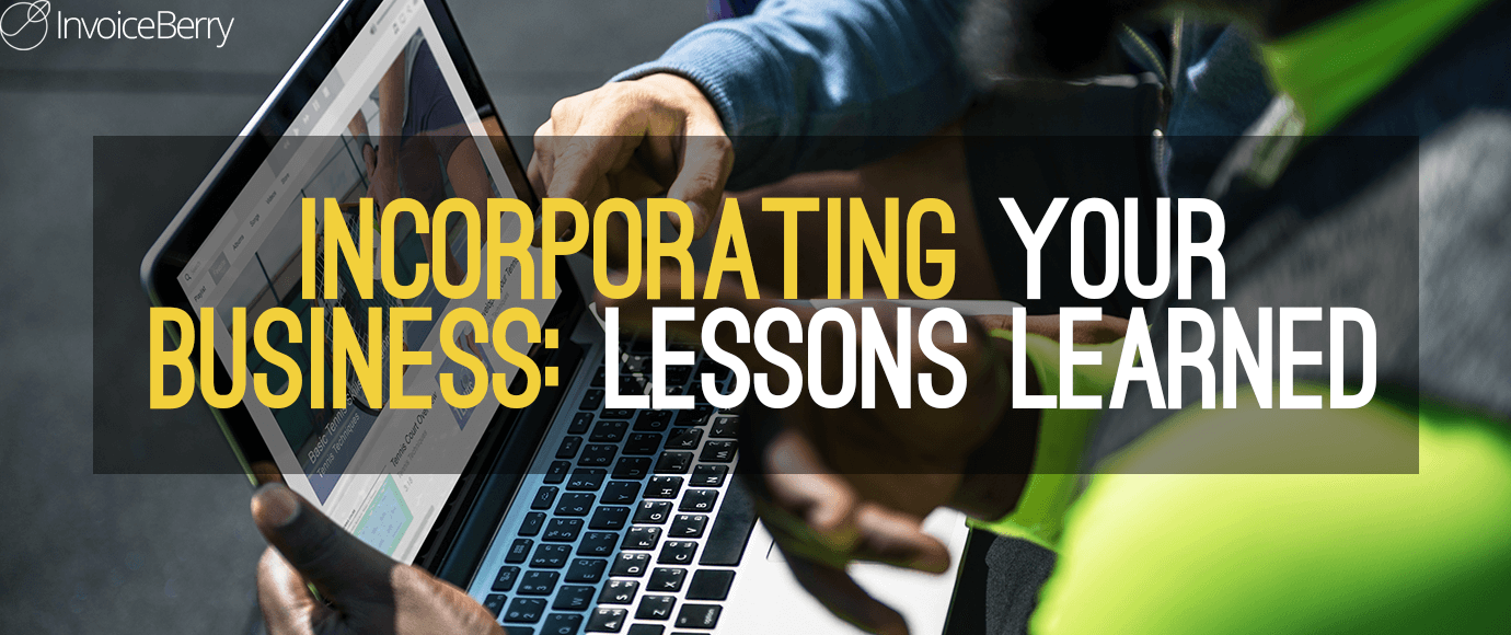 Incorporating Your Business: Lessons Learned