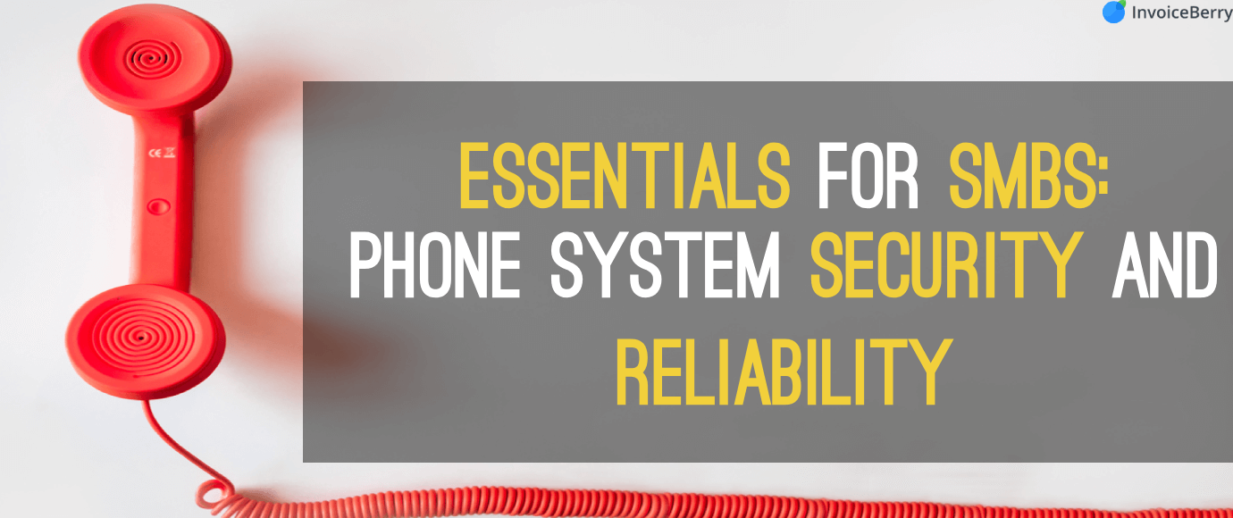 Essentials-for- SMBs-Phone-System-Security-Reliability