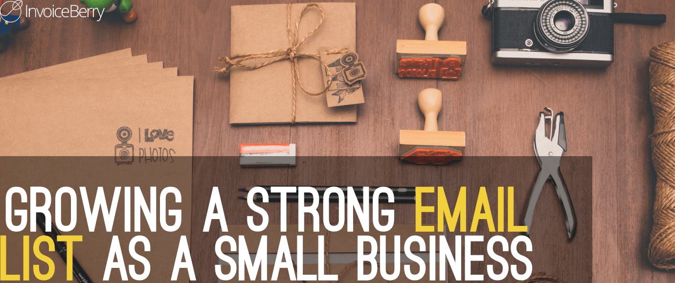 How-to-Grow-a-Strong-Email-List-As-Small-Business