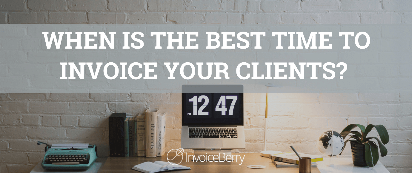What is the best time to invoice clients for increased cash flow?