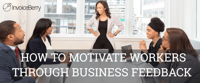 how-to-motivate-workers-through-business-feedback