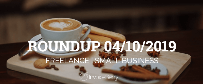 small-business-freelance-roundup-04-10-2019